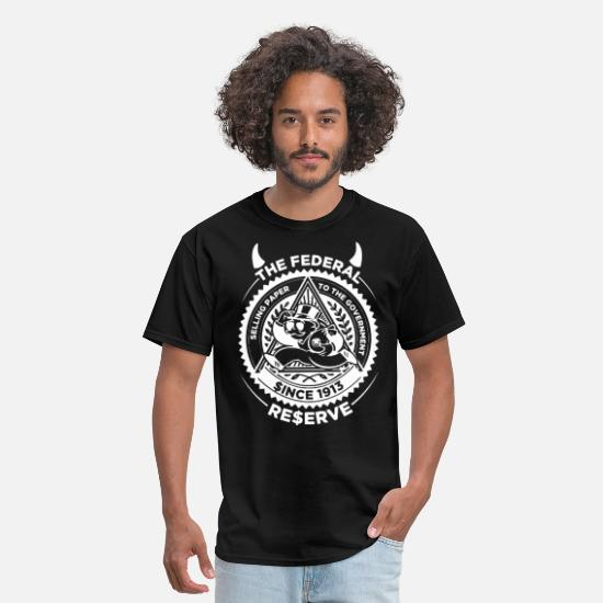 Reserve T-Shirts - The FED Federal Reserve Bank Funny Conspiracy Theo - Men's T-Shirt black