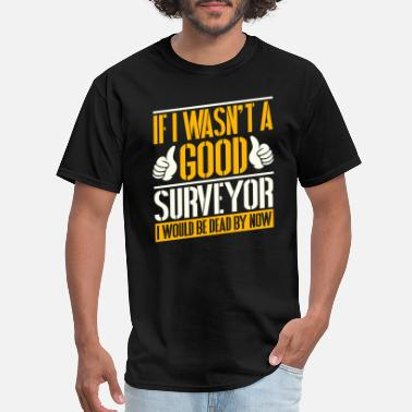Surveyor Job T shirt - Men's T-Shirt