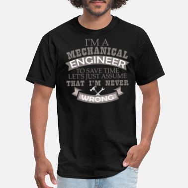 Mechanical Engineering Mechanical Engineer - I'm a Mechanical Engineer to - Men's T-Shirt