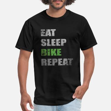 Bike Eat Sleep Repeat Eat Sleep Bike Repeat - Men's T-Shirt
