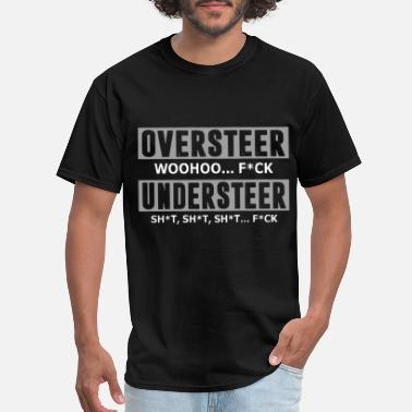 Fuck Heavyweight oversteer woohoo fuck understeek tattoo hip hop - Men's T-Shirt