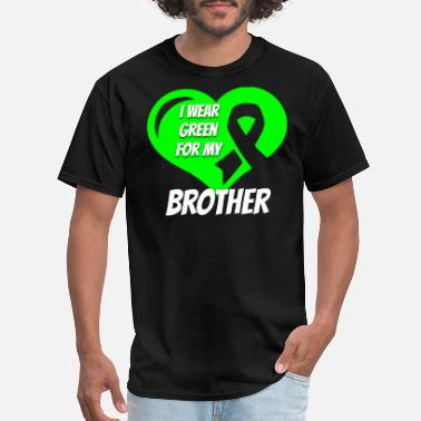 Illness Mental Health Awareness For My Brother - Men's T-Shirt