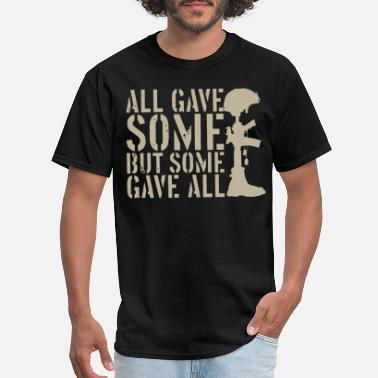 Some All gave some But some gave all. - Men's T-Shirt