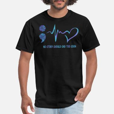 Suicide No Story Should End Too Soon Heartbeat Suicide - Men's T-Shirt
