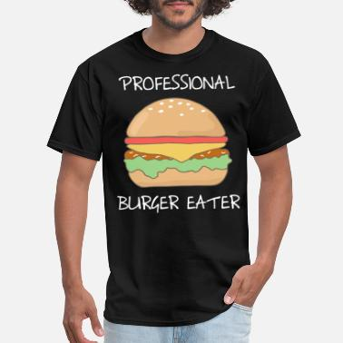 Professional Eater Professional Burger Eater - Men's T-Shirt