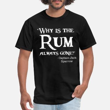 Dirty Cruise Disney Captain Jack Sparrow Why is the Rum Always - Men's T-Shirt