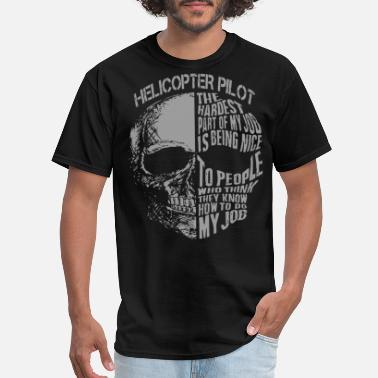 Part helicopter pilot the hardest part of my job is bei - Men's T-Shirt