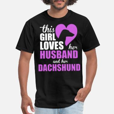 Wife For Her this girl loves her husband and her dachshund wife - Men's T-Shirt
