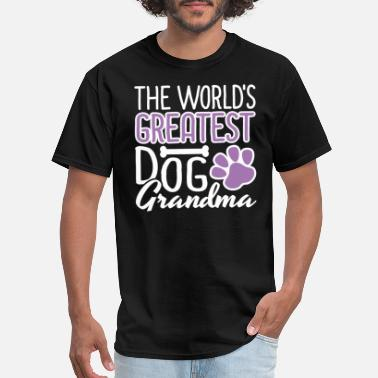 Dog Grandma The World's Greatest Dog Grandma I Love My Dog Gift - Men's T-Shirt