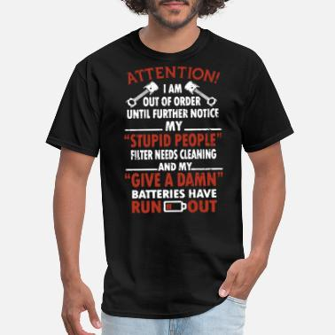 attention i am out of order until further notice m - Men's T-Shirt