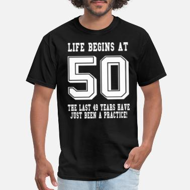 50th Birthday Life Begins At 50... 50th Birthday - Men's T-Shirt