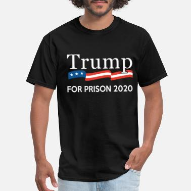 Prison Trump for Prison 2020 - Men's T-Shirt