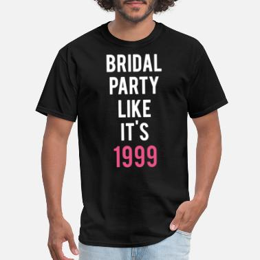 August Boy bridal party like its 1999 birthday t shirts - Men's T-Shirt