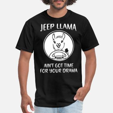 Jeep Apparel jeep llama aint got time for your drama jeep car - Men's T-Shirt