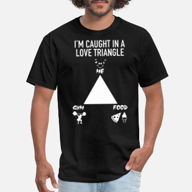 I am caught in a love triangle me food gym - Men's T-Shirt