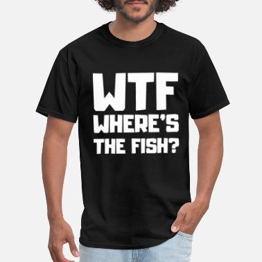 Wtf-wheres Wtf Where's The Fish - Men's T-Shirt
