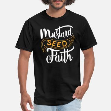 Seed Christian Faith As Small as a Mustard Seed Design - Men's T-Shirt
