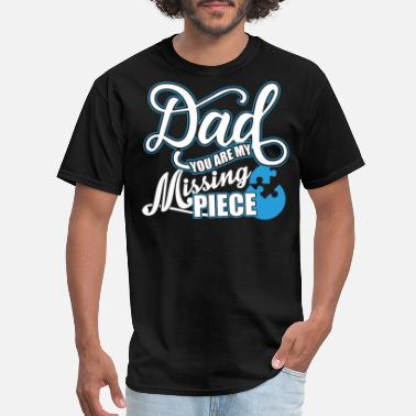 Miss You Father Dad You Are My Missing Piece T Shirt - Men's T-Shirt
