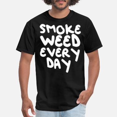 Stoner Girl SMOKE WEED EVERY DAY 420 STONER POT DOPE DAB KUSH - Men's T-Shirt