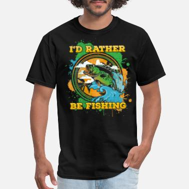 Bass Fish I'd Rather Be Fishing Bass Outdoors - Men's T-Shirt