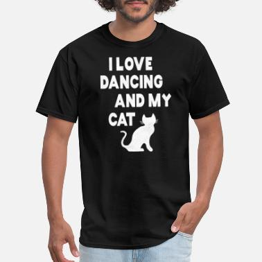 Break Dance Wear I love Dancing and my Cat - Men's T-Shirt