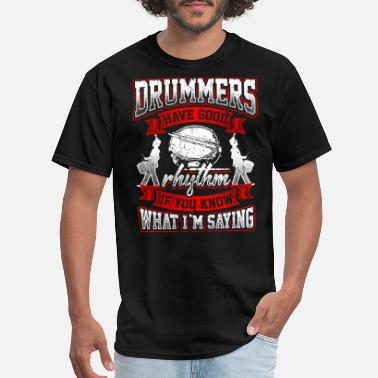 Allusion Drummers Have Good Rhythm - Dirty Allusion Drums - Men's T-Shirt