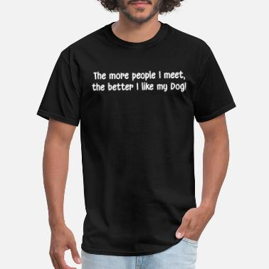 Harp Boston The more people I meet the better I like my Dog bo - Men's T-Shirt