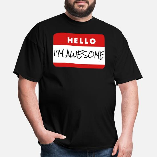 47559c98d52a Hello, I'm Awesome Men's T-Shirt | Spreadshirt