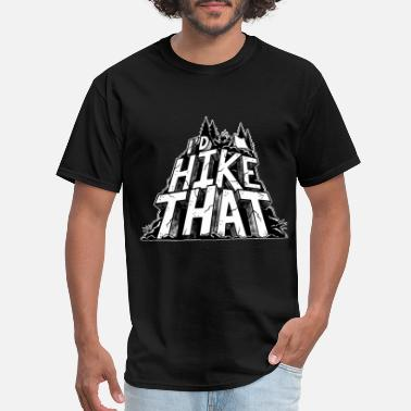 Self-reliance I'd Hike That Adventure Funny Hiking Mountains tee - Men's T-Shirt