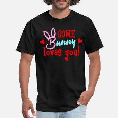 Bunny Some Bunny Loves You - Men's T-Shirt