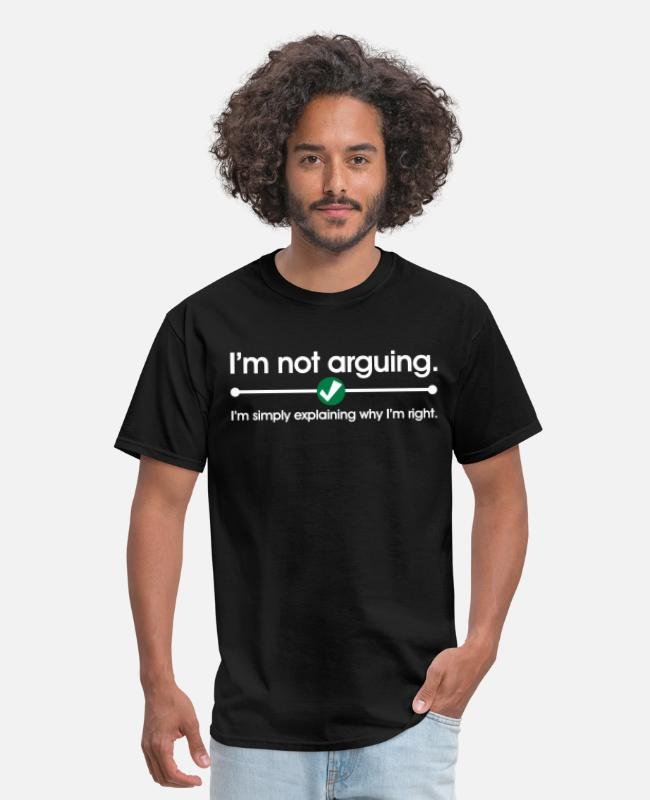 Hipster T-Shirts - I'm Not Arguing - Men's T-Shirt black