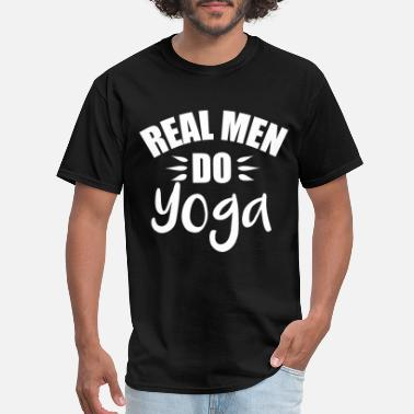Spiritualist Real Men do Yoga Sport Meditation w - Men's T-Shirt