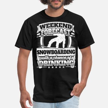 Drinking Beer Snowboarding Weekend Forecast Snowboarding Drinking Tee - Men's T-Shirt
