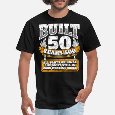3f26a24f Birthday 50th birthday gift idea: Built 50 years ago Shirt - Men'