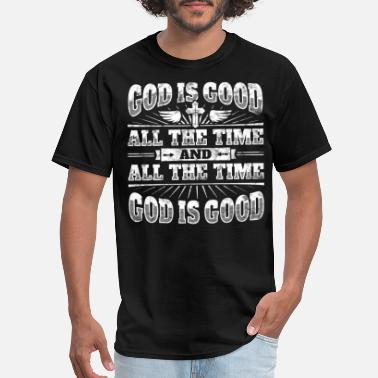 God Cool christian shirt: God Is Good All The Time - Men's T-Shirt