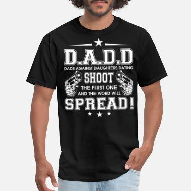 Daughters Dads Against Daughters Dating Shoot T Shirt - Men's T-Shirt
