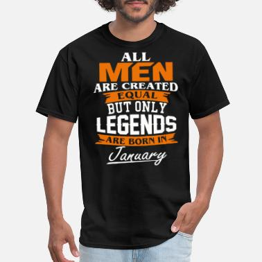 Legend Are Born In January Legends are born in January shirt - Men's T-Shirt