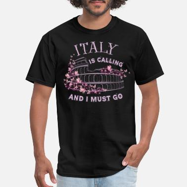 I Love Italy Italy Is Calling And I Must Go T Shirt - Men's T-Shirt