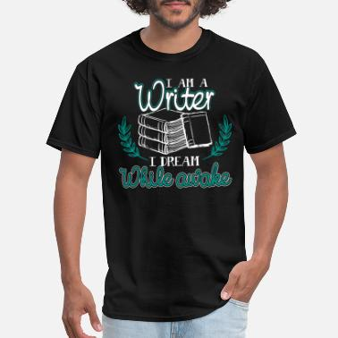I Am A Writer I Am A Writer Shirt - Men's T-Shirt