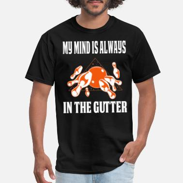 Gutter Bowling League Funny Bowling Design Mind In The Gutter - Men's T-Shirt