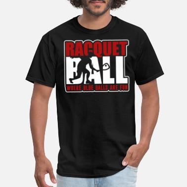 8a3dd760b Racquetball Funny Racquetball Funny Shirt - Men's T-Shirt