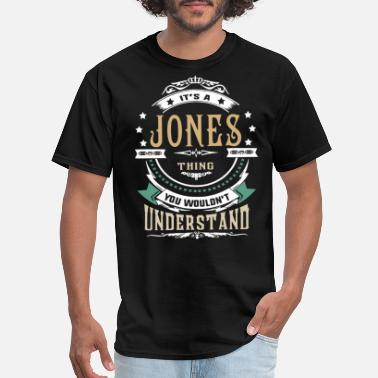 It's a jones thing you wouldn't understand - Men's T-Shirt