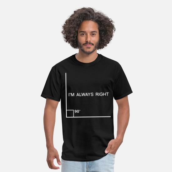 Always T-Shirts - I m Always Right Angle Funny Nerd Geek Math - Men's T-Shirt black