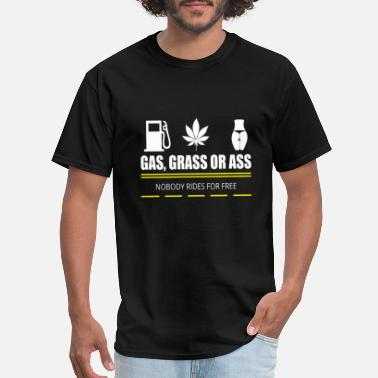 Grass Gas,grass or ass - Pickup - Men's T-Shirt