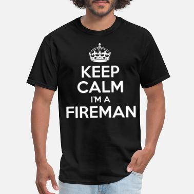 Gay Fireman Keep Calm I m A Fireman Funny Firefighter Gift Fo - Men's T-Shirt