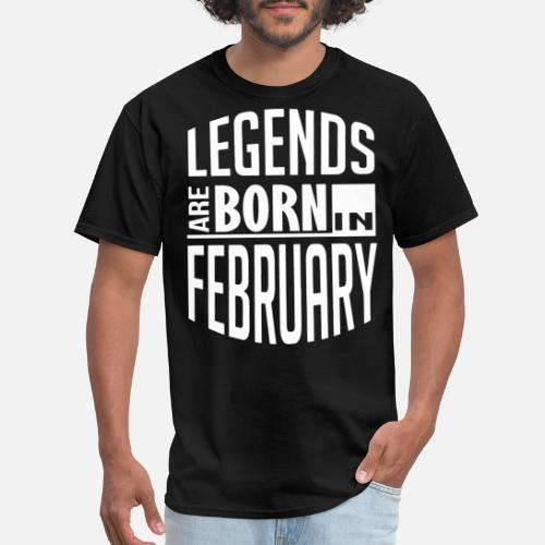 Mens T Shirtlegends Are Born In February Birthday Shirts