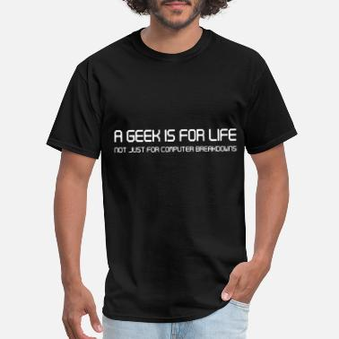 2a517bbe Geek Couples a geek is for life geek t shirts - Men's