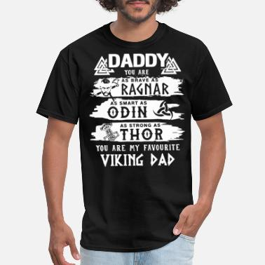 Viking daddy you are as brave as ragnar as smart as din a - Men's T-Shirt