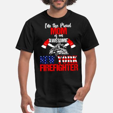 Proud Firefighter Mom Proud Mom of a New York Firefighter - Men's T-Shirt