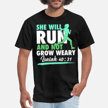she will run and not grow weary Isaiah 4031 sister - Men's T-Shirt